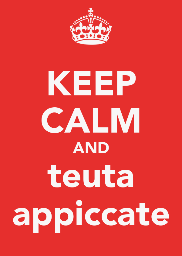 KEEP CALM AND teuta appiccate