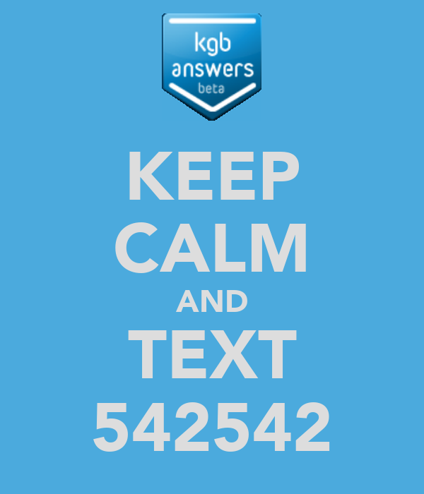 KEEP CALM AND TEXT 542542