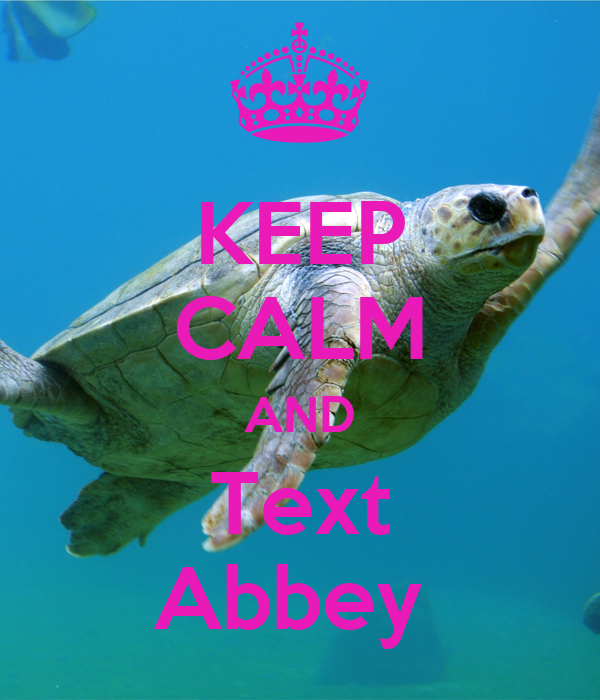 KEEP CALM AND Text Abbey