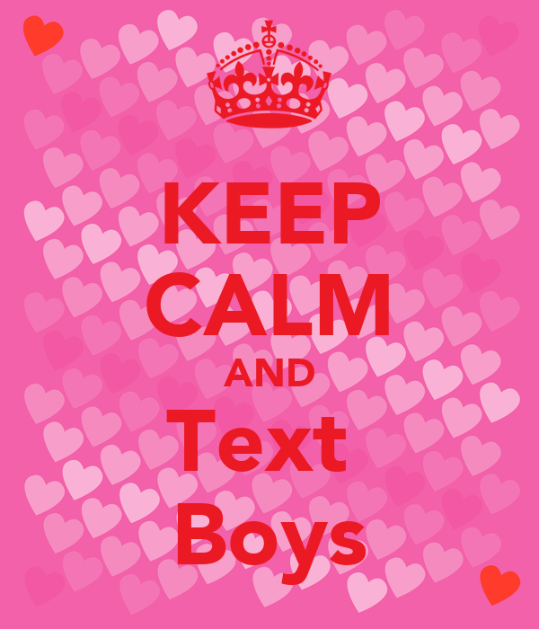 KEEP CALM AND Text  Boys