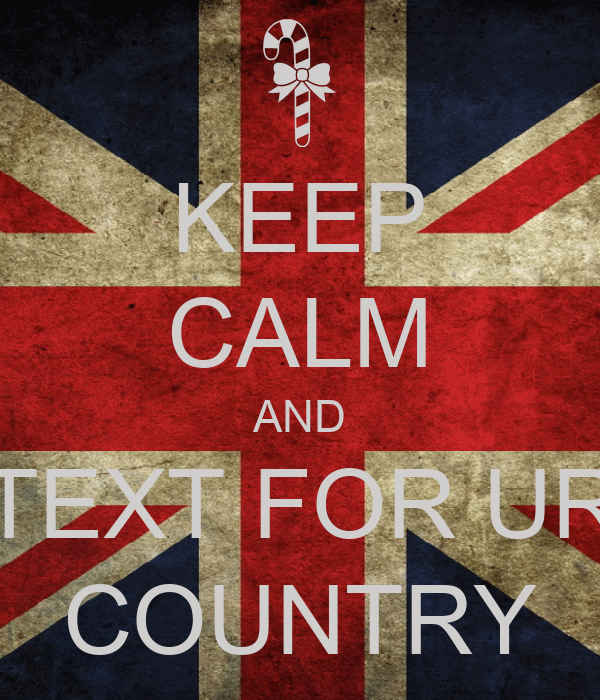 KEEP CALM AND TEXT FOR UR COUNTRY