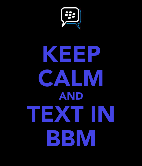 KEEP CALM AND TEXT IN BBM