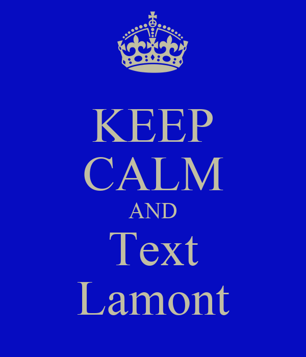 KEEP CALM AND Text Lamont
