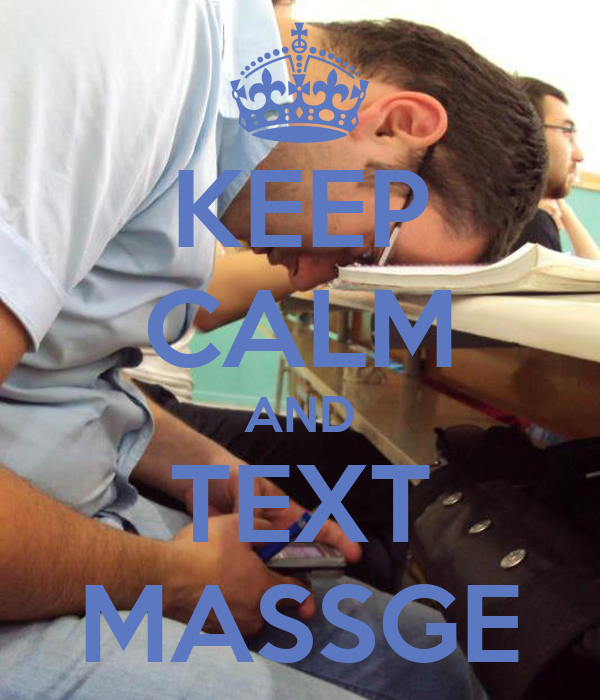 KEEP CALM AND TEXT MASSGE