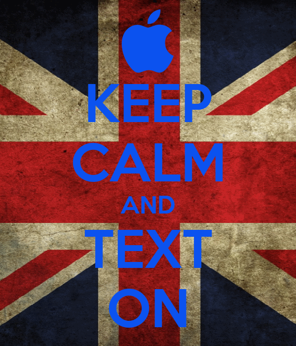 KEEP CALM AND TEXT ON