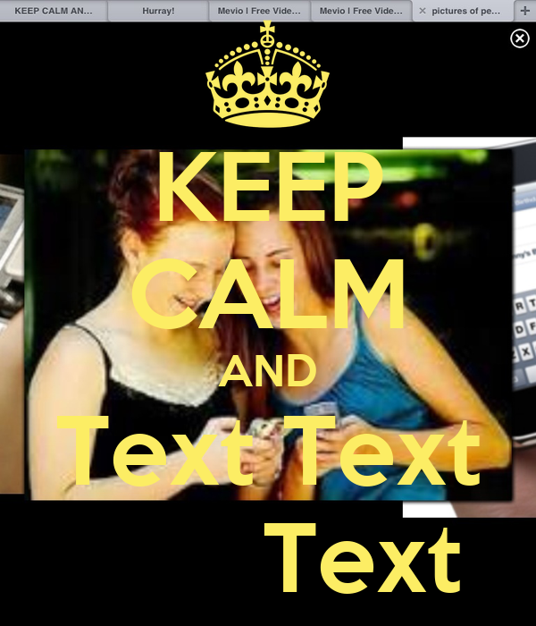 KEEP CALM AND Text Text        Text