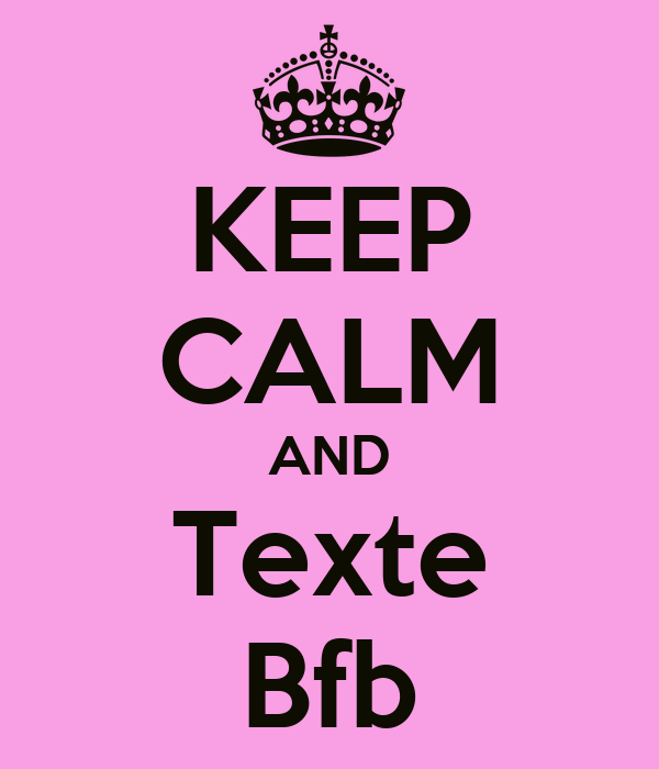 KEEP CALM AND Texte Bfb