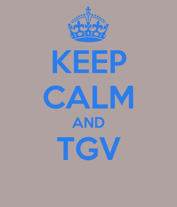 KEEP CALM AND TGV