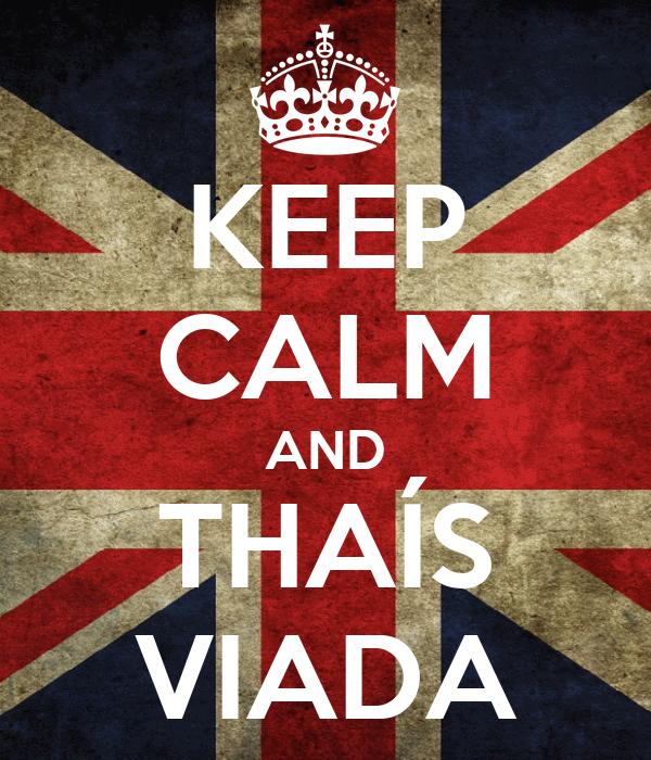 KEEP CALM AND THAÍS VIADA