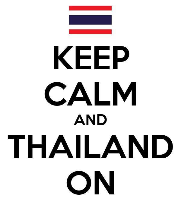 KEEP CALM AND THAILAND ON