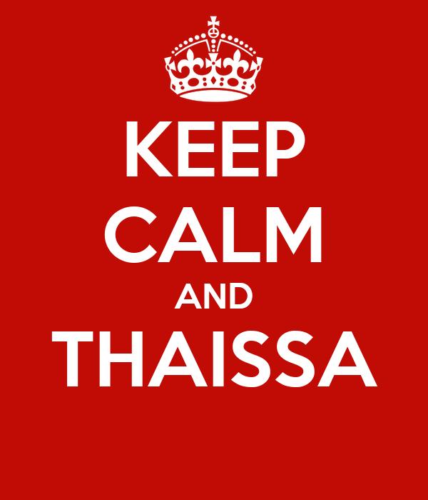 KEEP CALM AND THAISSA