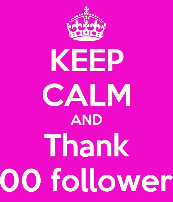 KEEP CALM AND Thank 100 followers