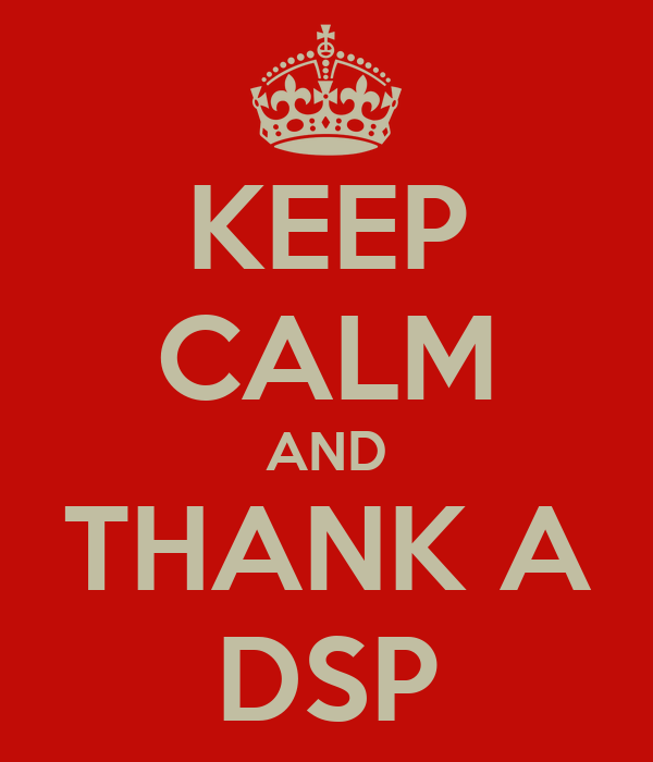 KEEP CALM AND THANK A DSP