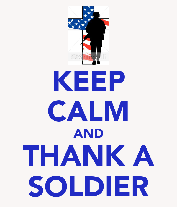 KEEP CALM AND THANK A SOLDIER