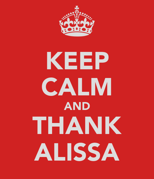 KEEP CALM AND THANK ALISSA