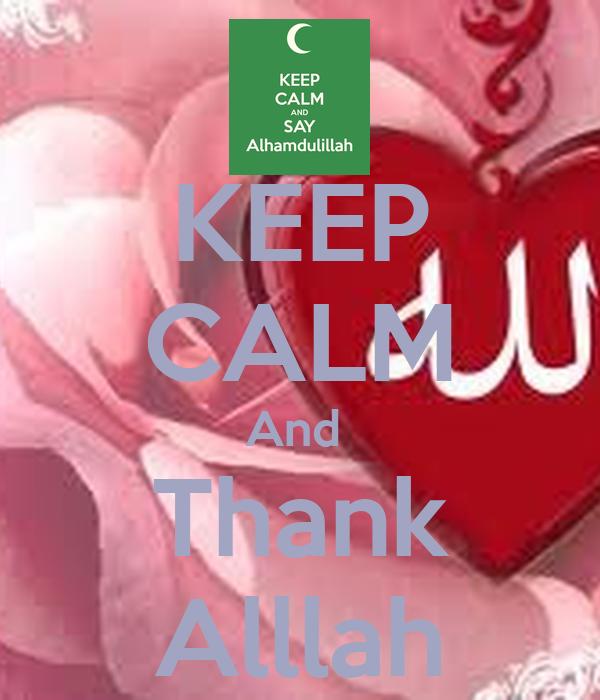 KEEP CALM And  Thank Alllah