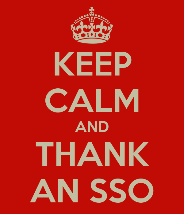 KEEP CALM AND THANK AN SSO