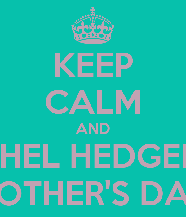 KEEP CALM AND THANK ETHEL HEDGEMAN LYLE HAPPY MOTHER'S DAY LADIES
