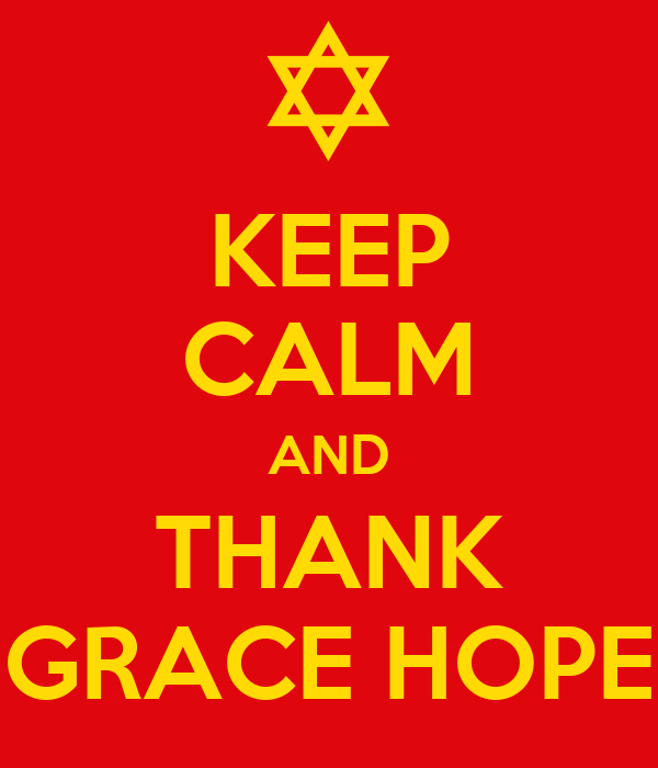 KEEP CALM AND THANK GRACE HOPE