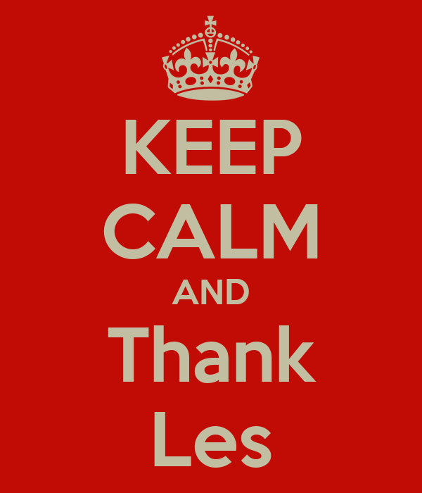 KEEP CALM AND Thank Les