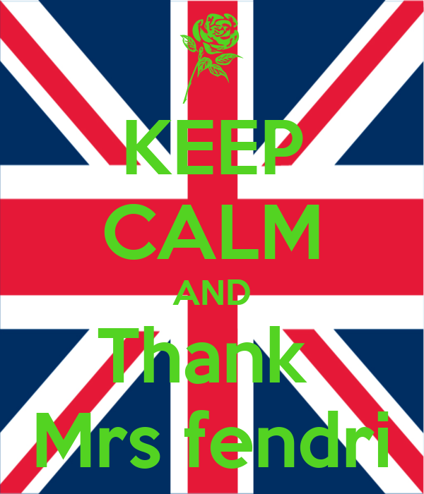 KEEP CALM AND Thank  Mrs fendri