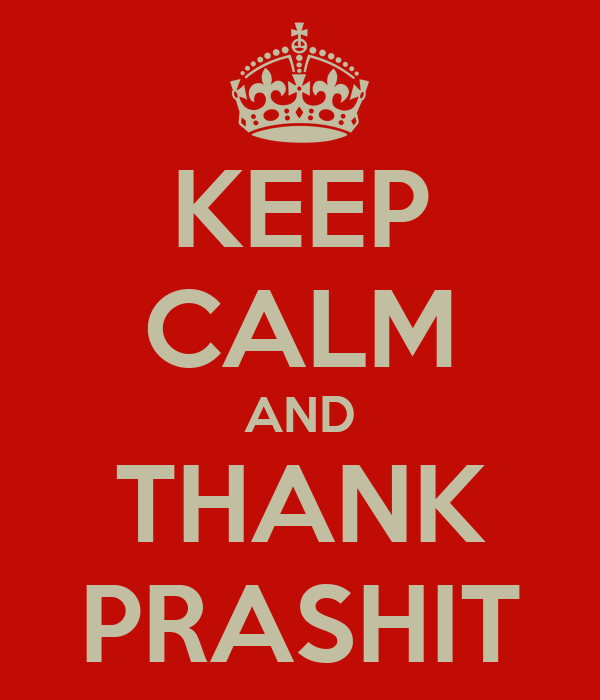 KEEP CALM AND THANK PRASHIT