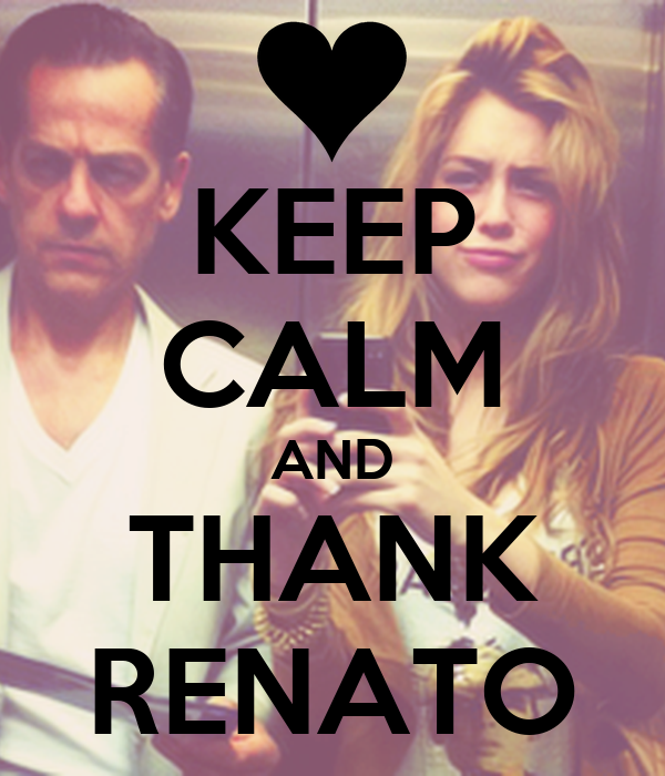 KEEP CALM AND THANK RENATO