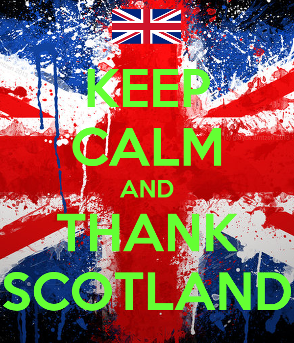 KEEP CALM AND THANK SCOTLAND
