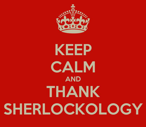 KEEP CALM AND THANK SHERLOCKOLOGY