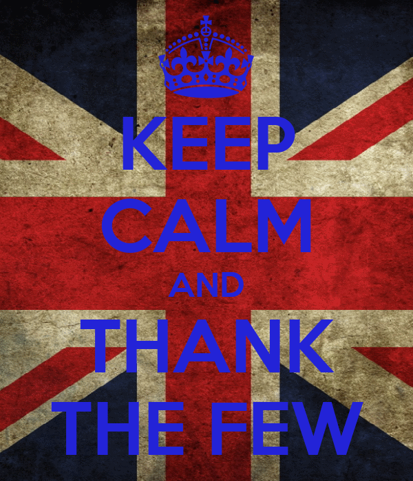 KEEP CALM AND THANK THE FEW