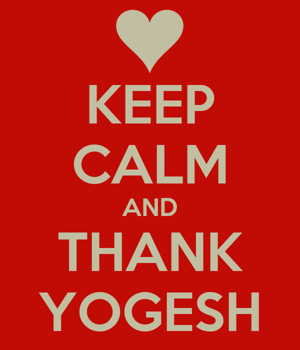 KEEP CALM AND THANK YOGESH