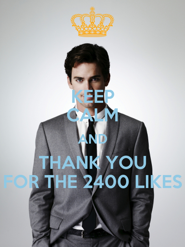 KEEP CALM AND THANK YOU FOR THE 2400 LIKES
