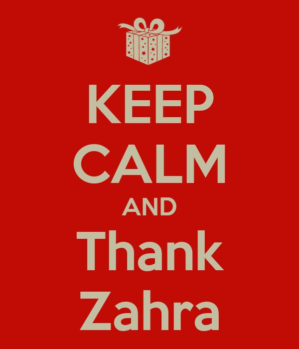 KEEP CALM AND Thank Zahra