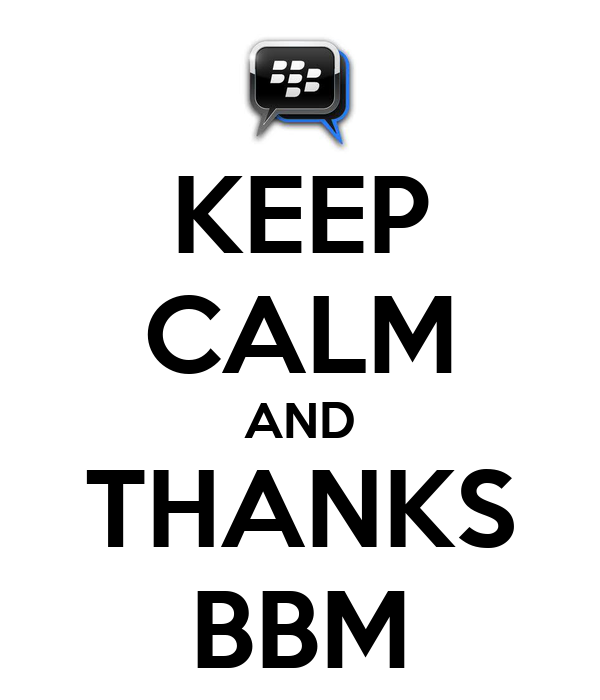 KEEP CALM AND THANKS BBM