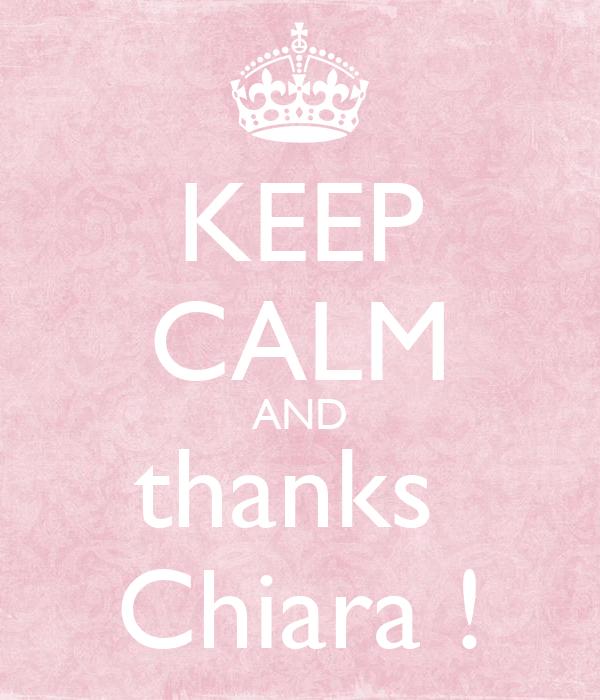 KEEP CALM AND thanks  Chiara !