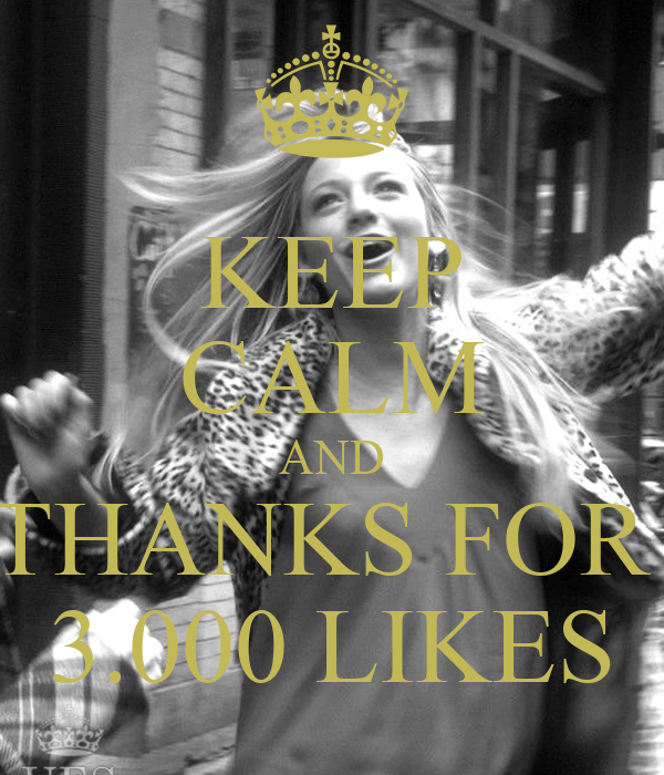 KEEP CALM AND THANKS FOR  3.000 LIKES