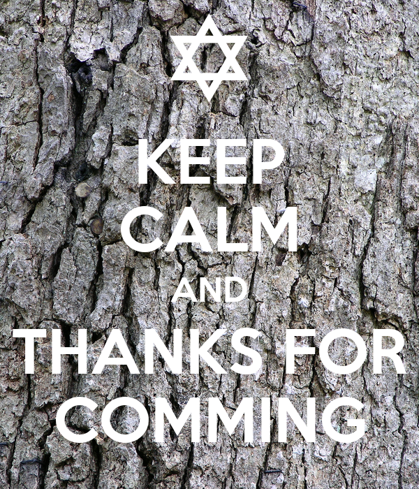 KEEP CALM AND THANKS FOR COMMING