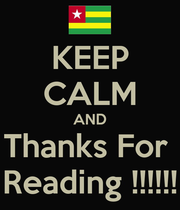 KEEP CALM AND Thanks For  Reading !!!!!!