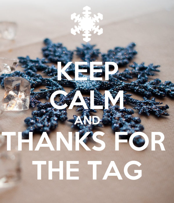 KEEP CALM AND THANKS FOR  THE TAG