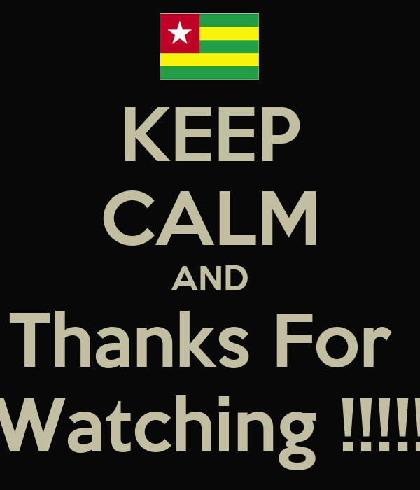 KEEP CALM AND Thanks For  Watching !!!!!