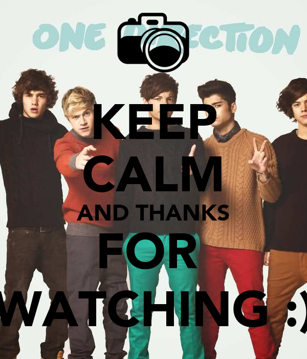 KEEP CALM AND THANKS FOR  WATCHING :)
