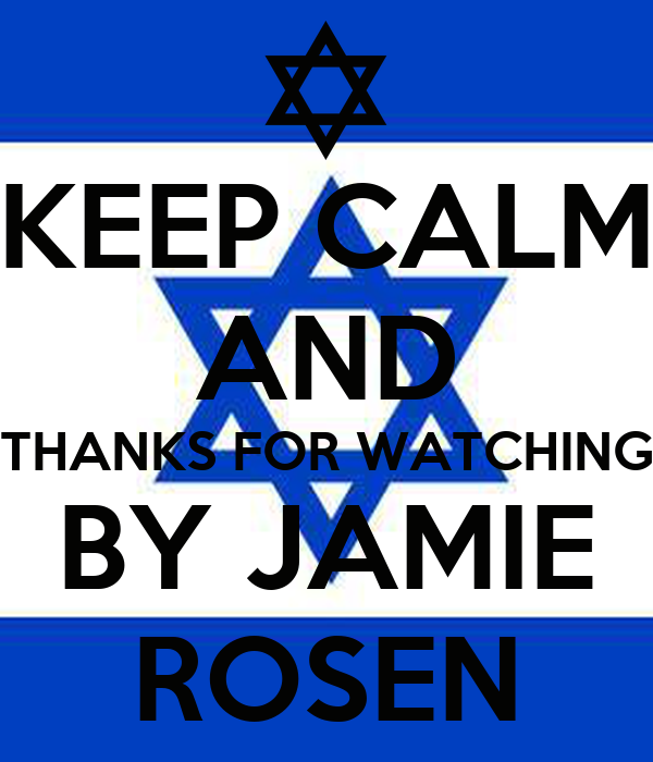 KEEP CALM AND THANKS FOR WATCHING BY JAMIE ROSEN