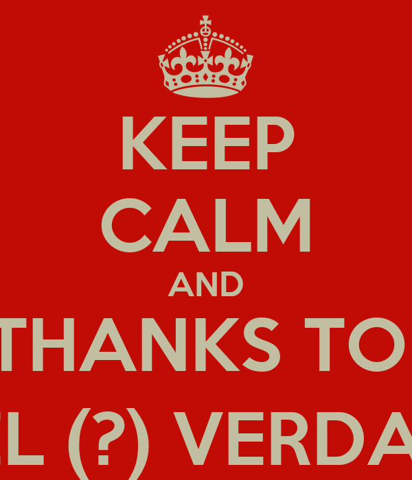 KEEP CALM AND THANKS TO  SIRKEL (?) VERDAMMT!