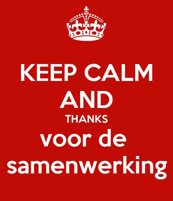 KEEP CALM AND THANKS voor de  samenwerking