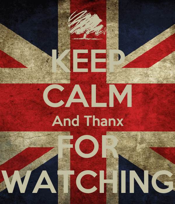 KEEP CALM And Thanx FOR WATCHING
