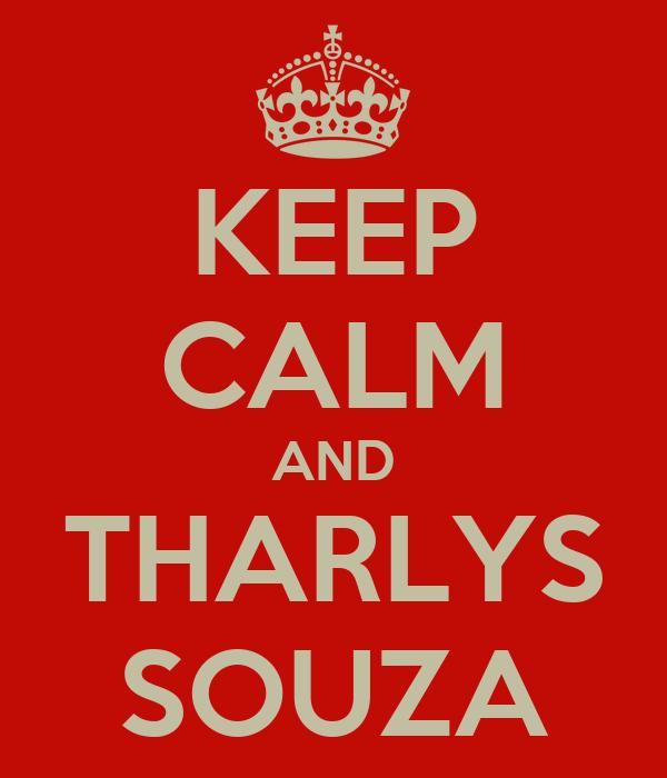 KEEP CALM AND THARLYS SOUZA