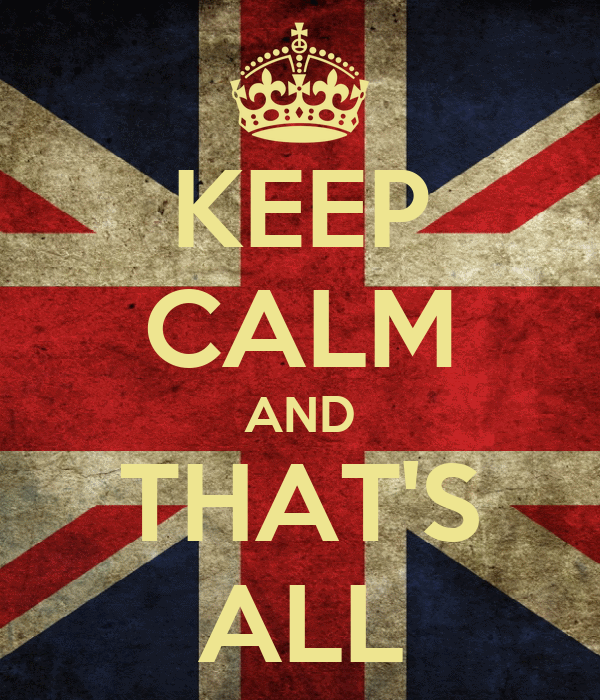 KEEP CALM AND THAT'S ALL