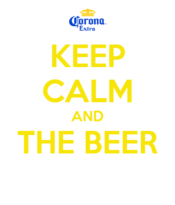 KEEP CALM AND THE BEER