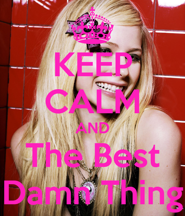 KEEP CALM AND The Best Damn Thing