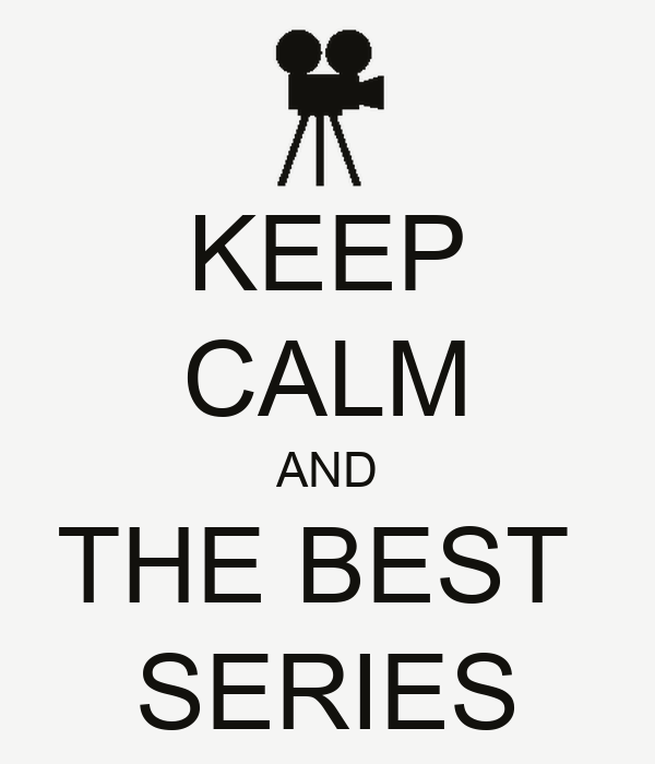 KEEP CALM AND THE BEST  SERIES